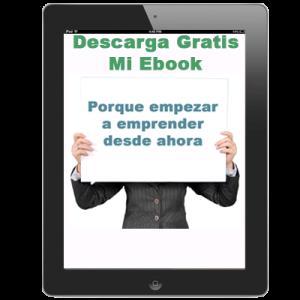 Ebook Gratis: Porque Empezar A Emprender Desde Ahora