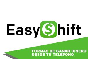Como puedes ganar dinero con Easy Shift.