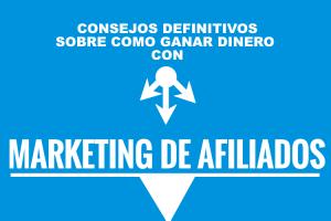 cómo ganar dinero con la comercialización del marketing afiliado.